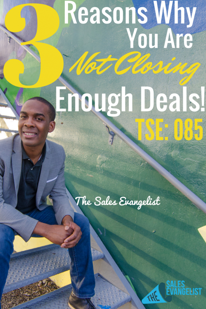 New to Sales, Not Closing Deals, Closer, The Sales Evangelist