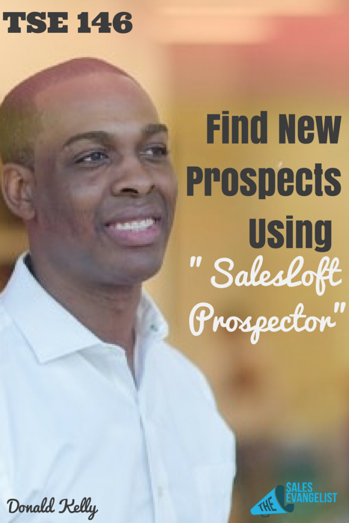 SalesLoft Prospector, Sales Prospecting, Donald Kelly, The Sales Evangelist Podcast