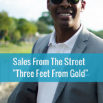 The Sales Evangelist Podcast; Three Feet From Gold, Donald Kelly