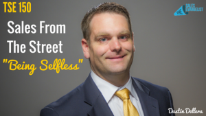 Donald Kelly, Selfless, The Sales Evangelist Podcast, Donald Kelly, Dustin Dellera