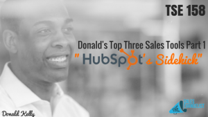HubSpot Side Kick, Sales Tools, The Sales Evangelist, Donald C Kelly, Donald Kelly