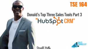 Donald Kelly, HubSpot CRM, The Sales Evangelist, CRM, Free CRM