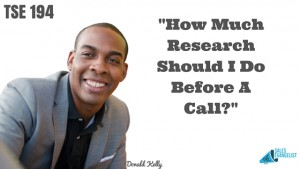 Sales Call, Research, The Sales Evangelist, Donald C Kelly, Sales Podcasts