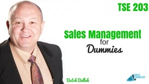 Butch Bellah, The Sales Evangelist, Donald Kelly, Sales Podcast, Sales Management for Dummies