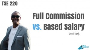 TSE 220: Full Commission vs. Based Salary