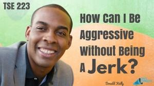 Donald Kelly, The Sales Evangelist, Aggressive Salesperson, Aggressive Attiitude