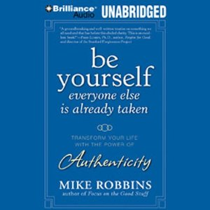 be yourself everyone else is already taken mike robbins