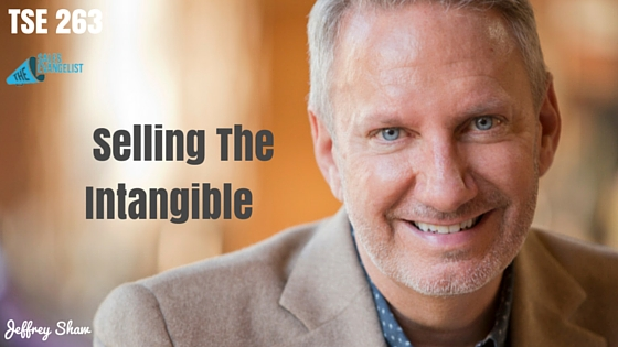 Selling Intangibles, Salespeople, Services, Sales Podcast, Donald Kelly, Jeffrey Shaw