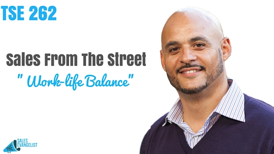 Work-life Balance, The Sales Evangelist, Donald Kelly, Sales Podcast