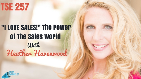 Salespeople, Heather Havenwood, The Sales Evangelist, Fear of Sales, Fear of Failure