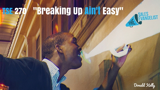 Breaking Up, Losing Deals, Prospecting, New Business