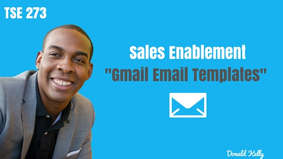 Sales Enablement, Donald Kelly, Sales Hacks, Sales Tips, Email Templates