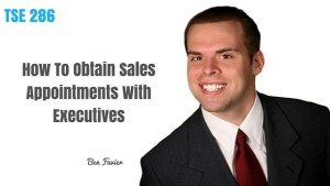 Ben Favier, Donald Kelly, The Sales Evangelist Podcast, Setting Appointments, Executive