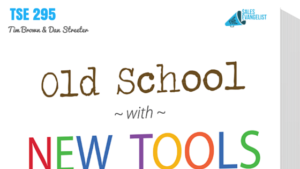 Tim Brown, Dan Streeter, Donald Kelly, Old School with New Tools, TSE Podcast, The Sales Evangelist