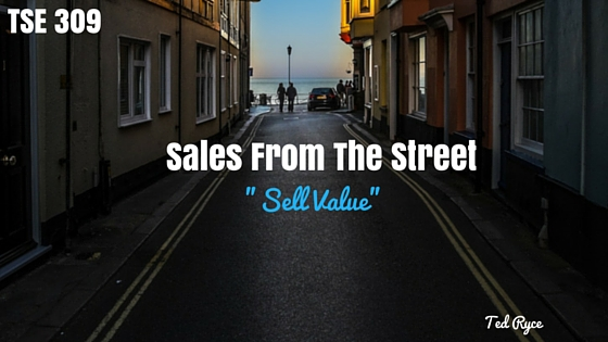 Ted Ryce, Donald Kelly, The Sales Evangelist, The Best Sales Podcast