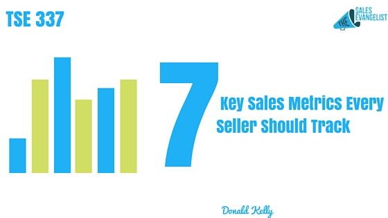 Donald Kelly, The Best Sales Podcast, The Sales Evangelist, Key Sales Metrics