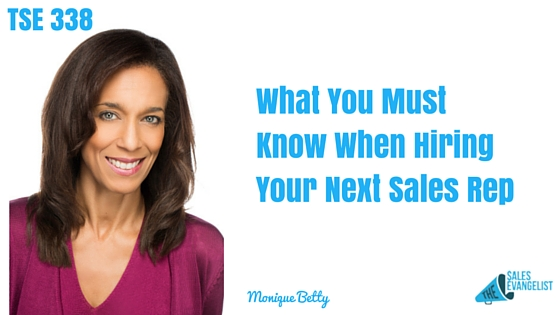 Monique Betty, Donald Kelly, The Sales Evangelist Podcast, Hiring Sales People