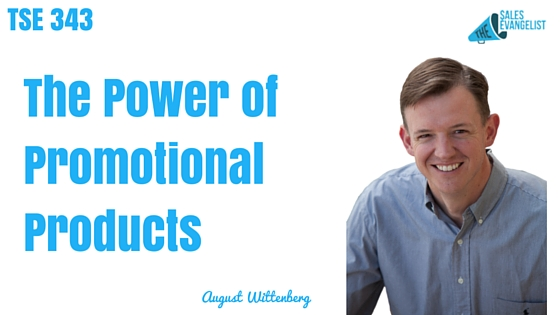 August Wittenburg, Donald Kelly, The Sales Evangelist Podcast, Promotional Product