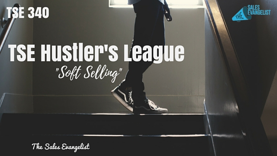 Soft Selling, Podcast, Donald Kelly, The Sales Evangelist