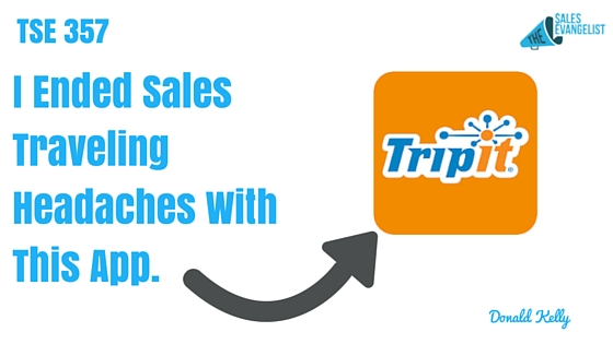 Traveeling, TripIt, Donald Kelly, The Sales Evangelist Podcast