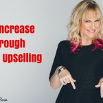 Upselling, Dr. Carrie Rose, Donald Kelly, The Sales Evangelist