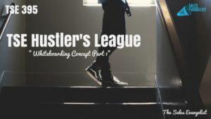 The Sales Evangelist, Donald Kelly, TSE Hustler's League, Whiteboarding