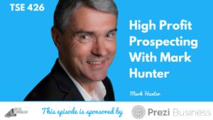 Mark Hunter, High Profit Prospecting, Donald Kelly, The Sales Evangelist Podcast