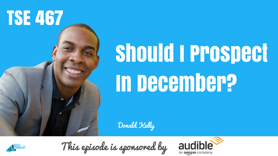 December Prospecting, Donald Kelly, The Sales Evabgelist Podcast