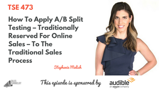 Split Testing for Sales, Stephanie Melish, Donald Kelly, The Sales Evangelist Podcast