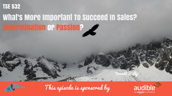 Determination, Passion, Sales Success; Donald Kelly