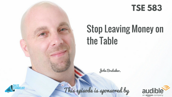 John Brubaker, Donald Kelly, The Sales Evangelist Podcast, Upselling