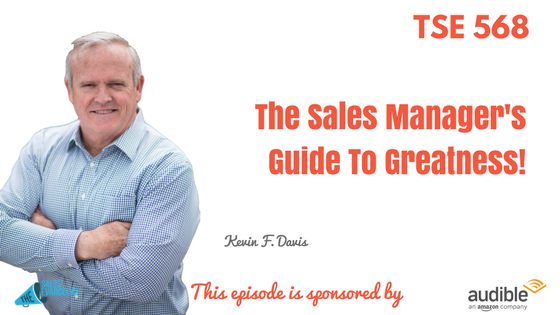 Sales Leader, Kevin F. Davis, Donald Kelly, The Sales Evangelist Podcast