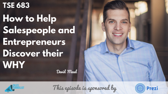 Start with Why, David Mead, Simon Sinek, The Sales Evangelist Podcast, Start