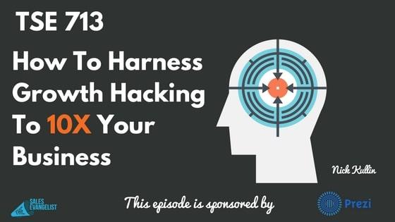 Nick Kullin, Growth Hacking, Sales Mindset