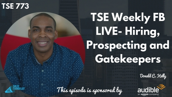Prospecting, Facebook LIVE, The Sales Evangelist Podcast, The Sales Evangelizers