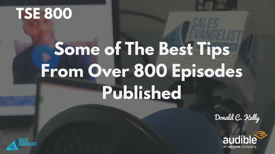 Donald Kelly, The Sales Evangelist Podcast, 800th Episode