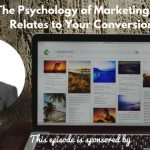 The Psychology of Marketing, Chris Dayley, Conversion