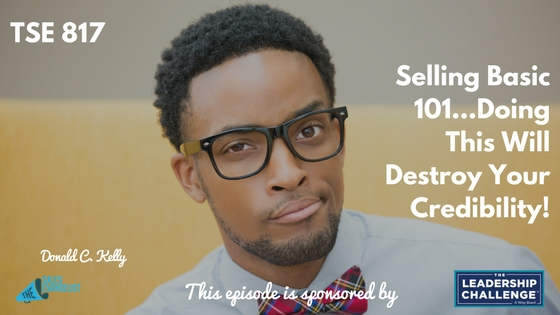 Stop Selling, Start Leading, Sales Podcast Network, Credibility