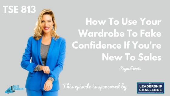 use your wardrobe to fake confidence, The Sales Evangelist
