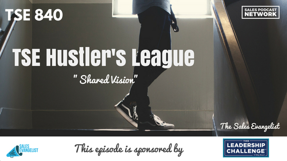 Shared Vision, Prospecting, Adding Value, The Sales Evangelist Podcast