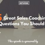 Donald Kelly, Sales Coaching, The Best Sales Podcast, The Sales Evangelist