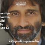 Paresh Shah, Lifter Leader, Trust, Innovate