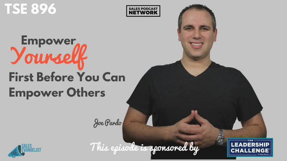 Joe Pardo, The Sales Evangelist, Empower, Podcast