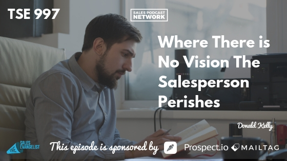 Sales Vision, Daily Planning, The Sales Evangelist, No Vision