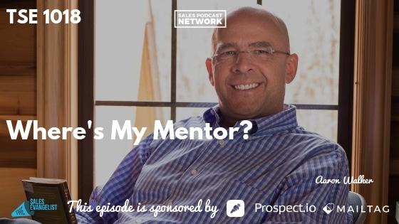 Aaron Walker, Donald Kelly, The Sales Evangelist Podcast, Mentor
