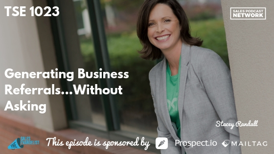 Business Referrals, New Customer, Prospecting, Stacey Randall