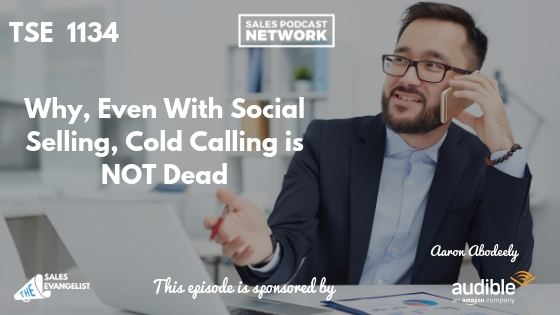 Cold Calling, Social Selling, Aaron Abodeely