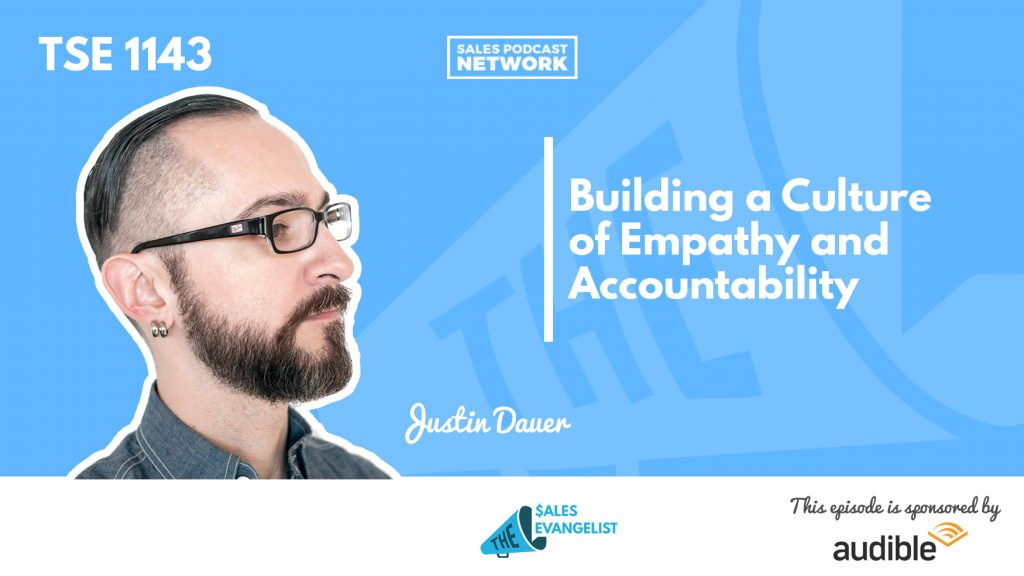 Justin Dauer, Empathy, Accountability, The Sales Evangelist