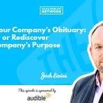 Company Culture, Purpose, Josh Levine
