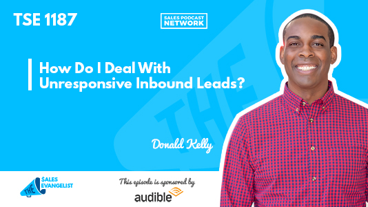 TSE 1187: How do I deal with Unresponsive Inbound Leads